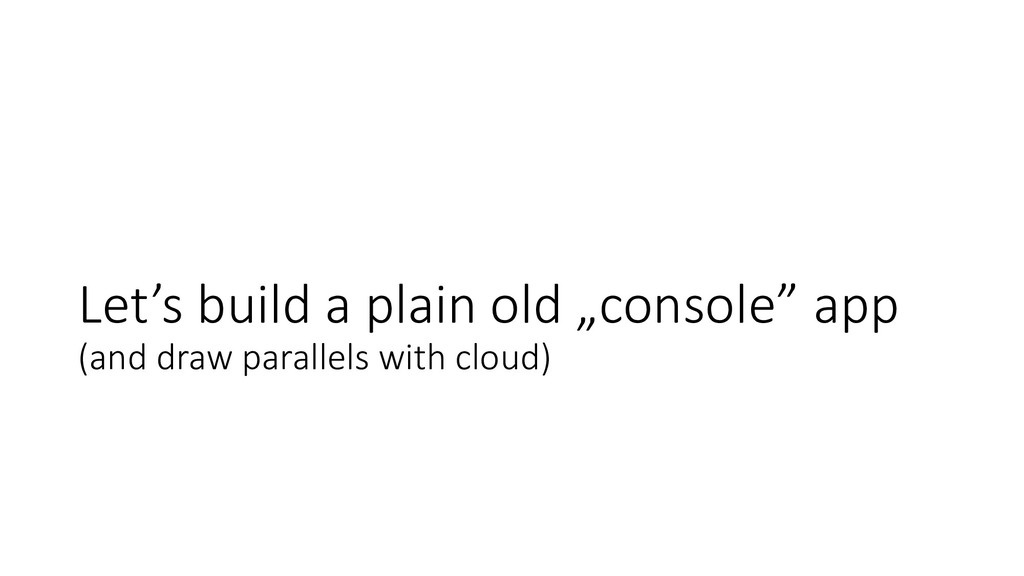 """Let's build a plain old """"console"""" app (and draw..."""