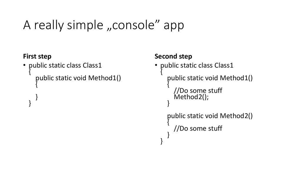 """A really simple """"console"""" app First step • publ..."""