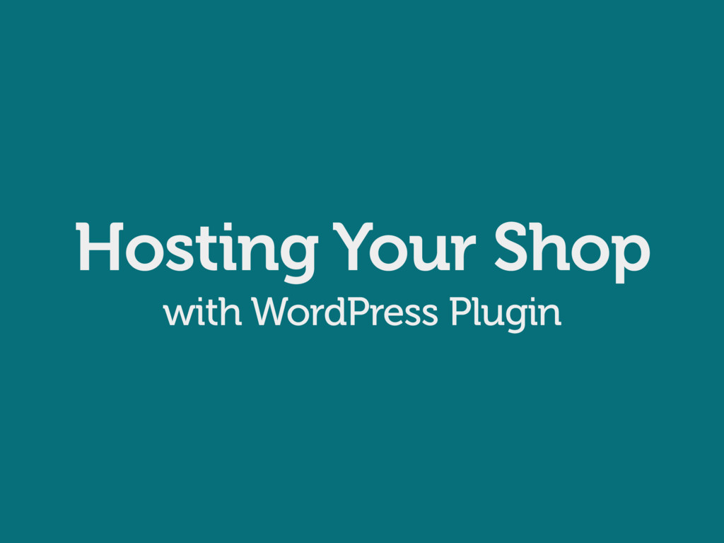 Hosting Your Shop with WordPress Plugin