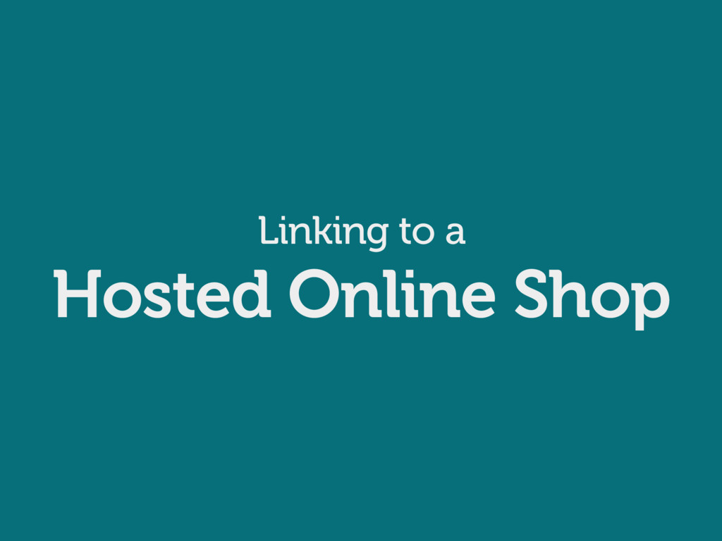 Linking to a Hosted Online Shop