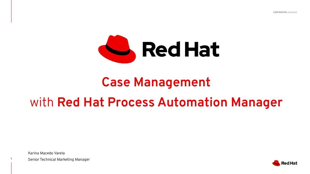 CONFIDENTIAL Designator Case Management with Re...