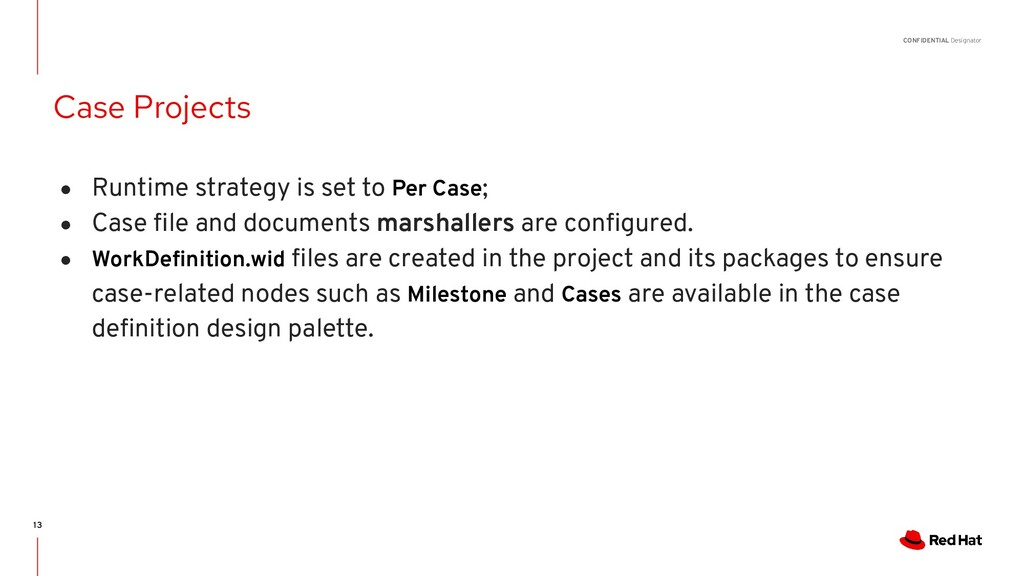 CONFIDENTIAL Designator 13 ● Runtime strategy i...