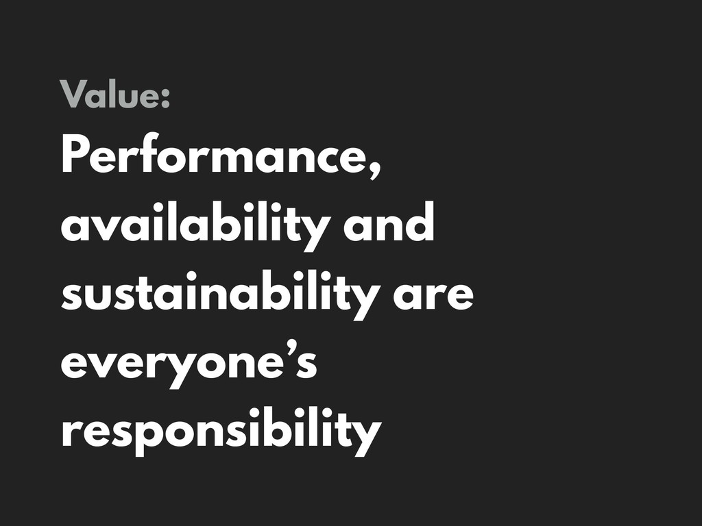 Value: Performance, availability and sustainabi...