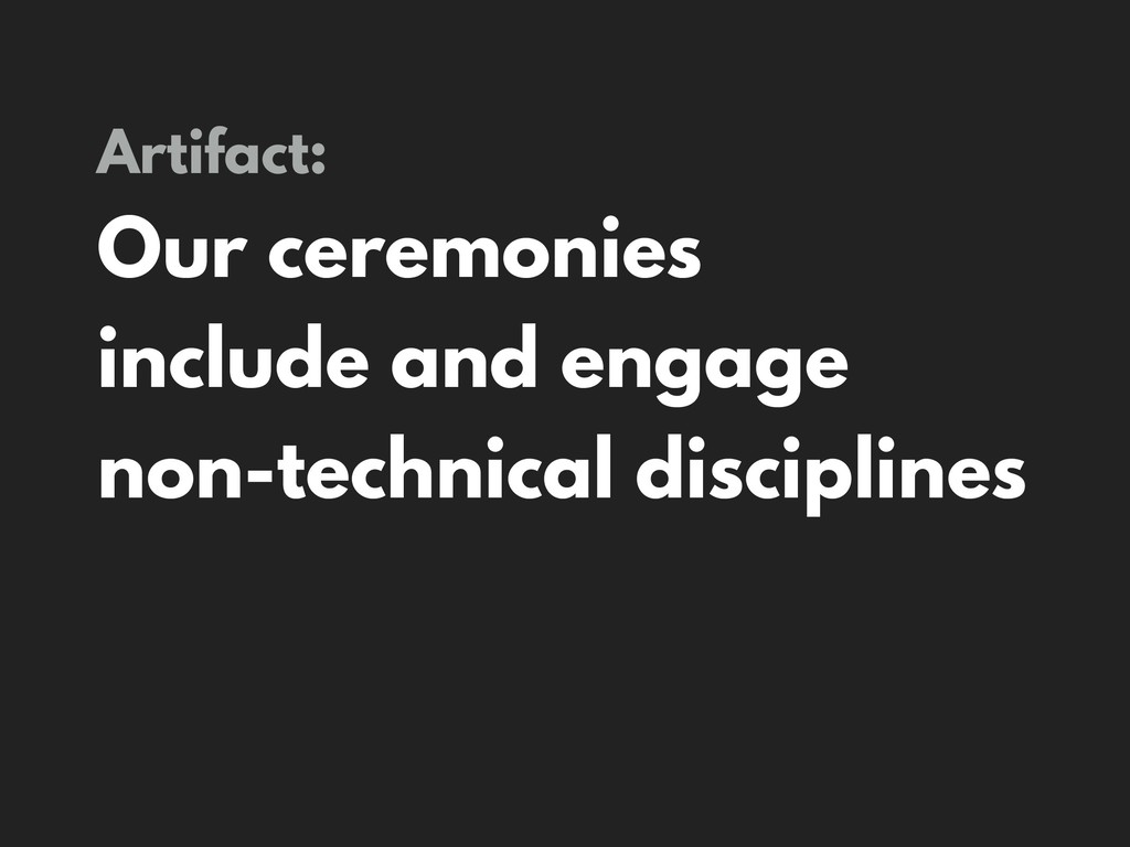 Artifact: Our ceremonies include and engage non...