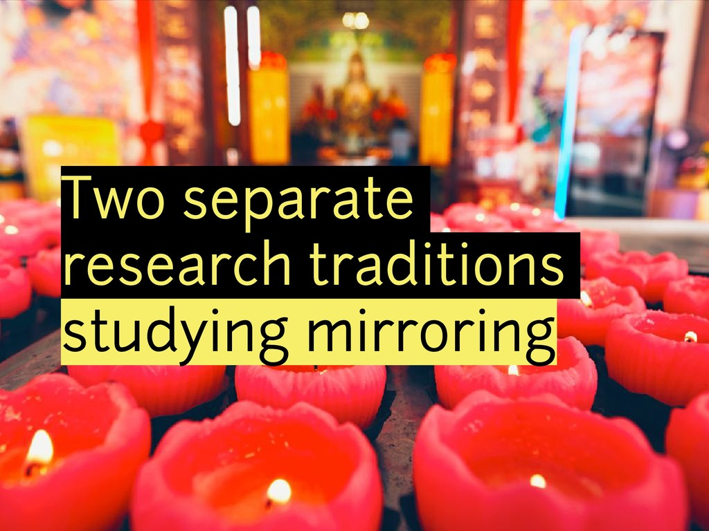 Two separate research traditions studying mirro...