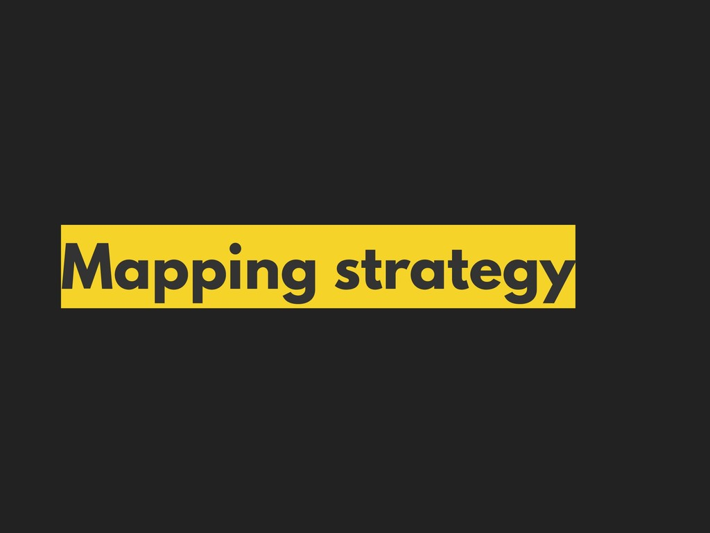 Mapping strategy