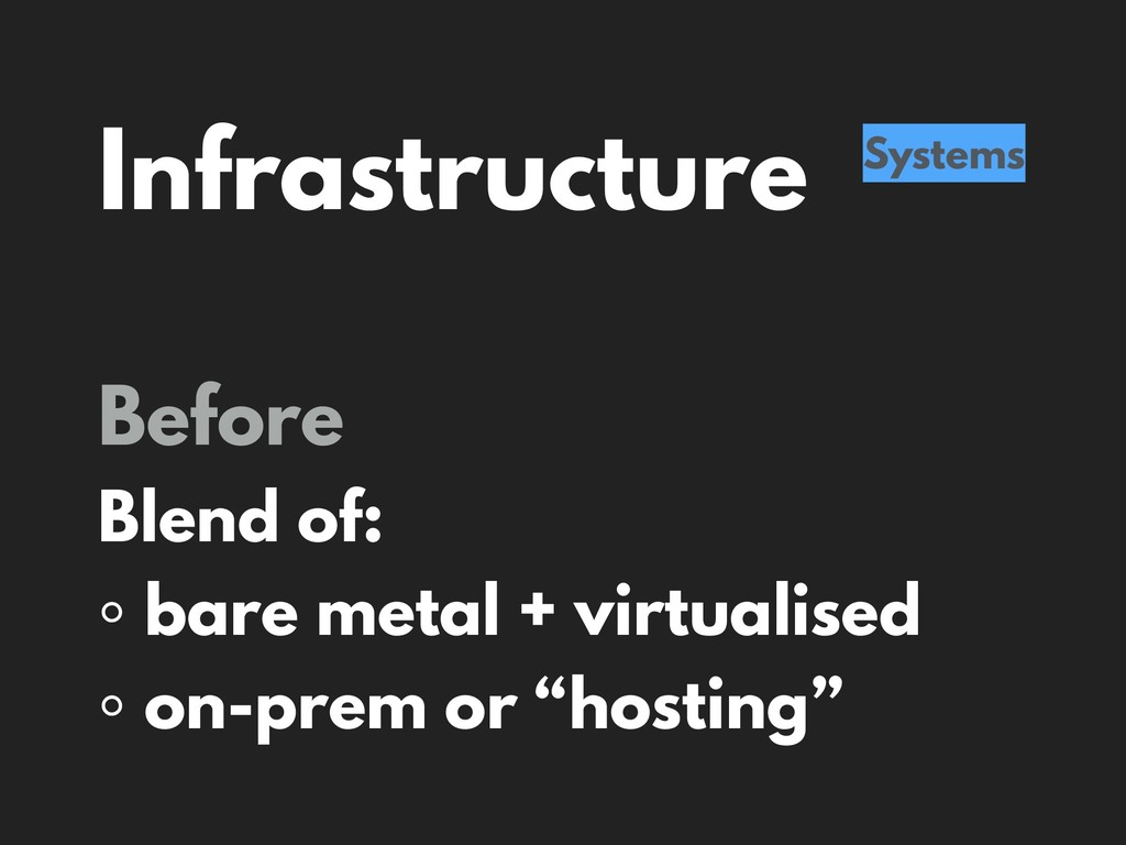 Infrastructure Systems Before Blend of: ◦ bare ...