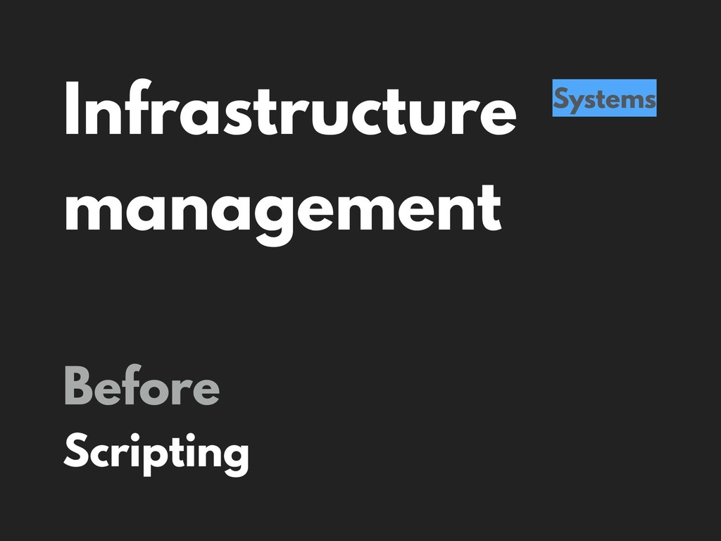 Infrastructure management Systems Before Script...