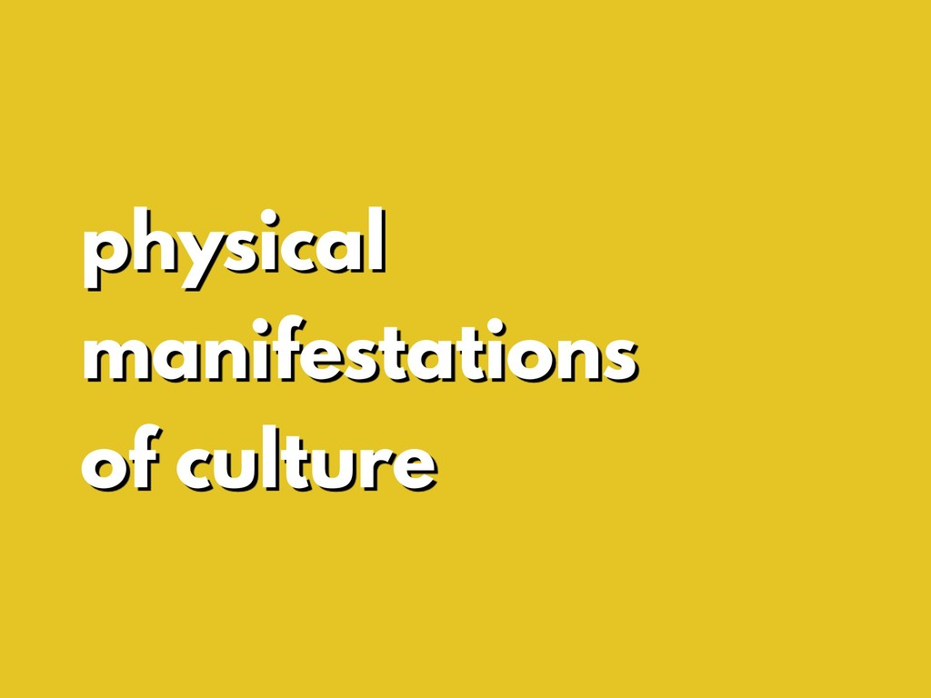 physical manifestations of culture