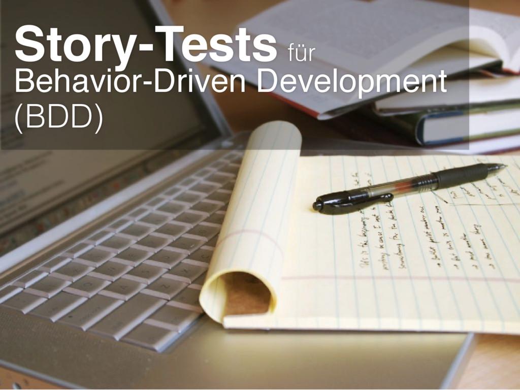 Story-Tests für Behavior-Driven Development (BD...