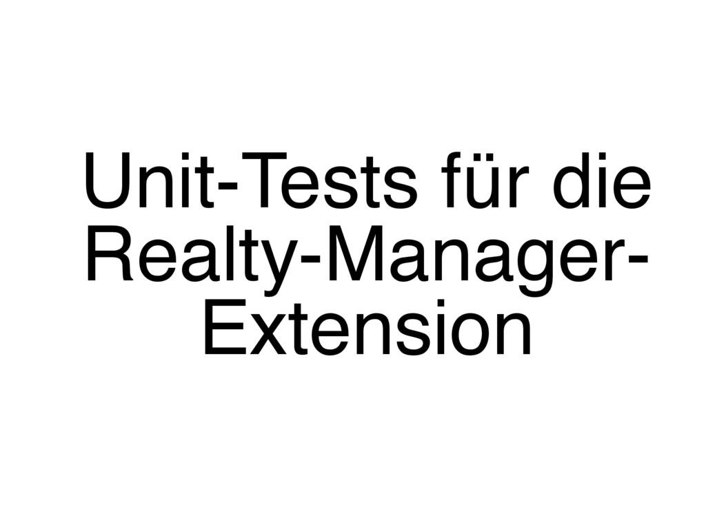 Unit-Tests für die Realty-Manager- Extension