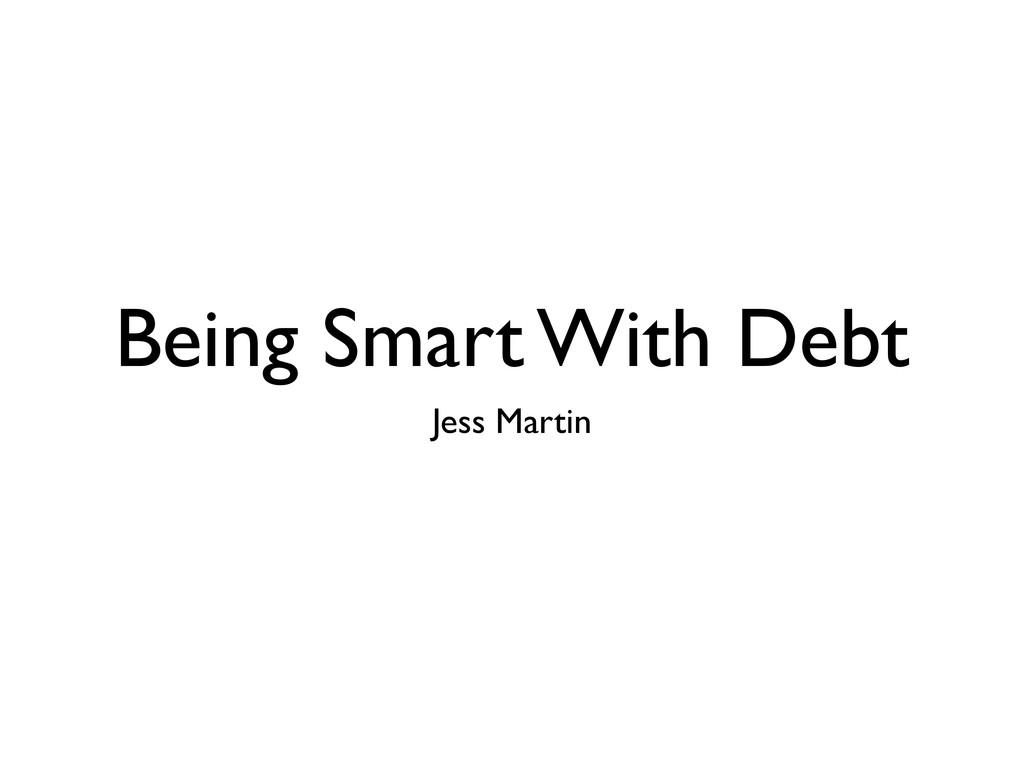 Being Smart With Debt Jess Martin