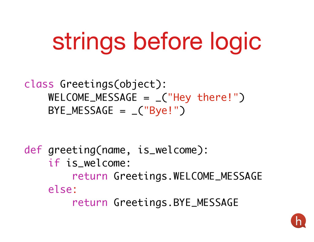 ! class Greetings(object): WELCOME_MESSAGE = _(...