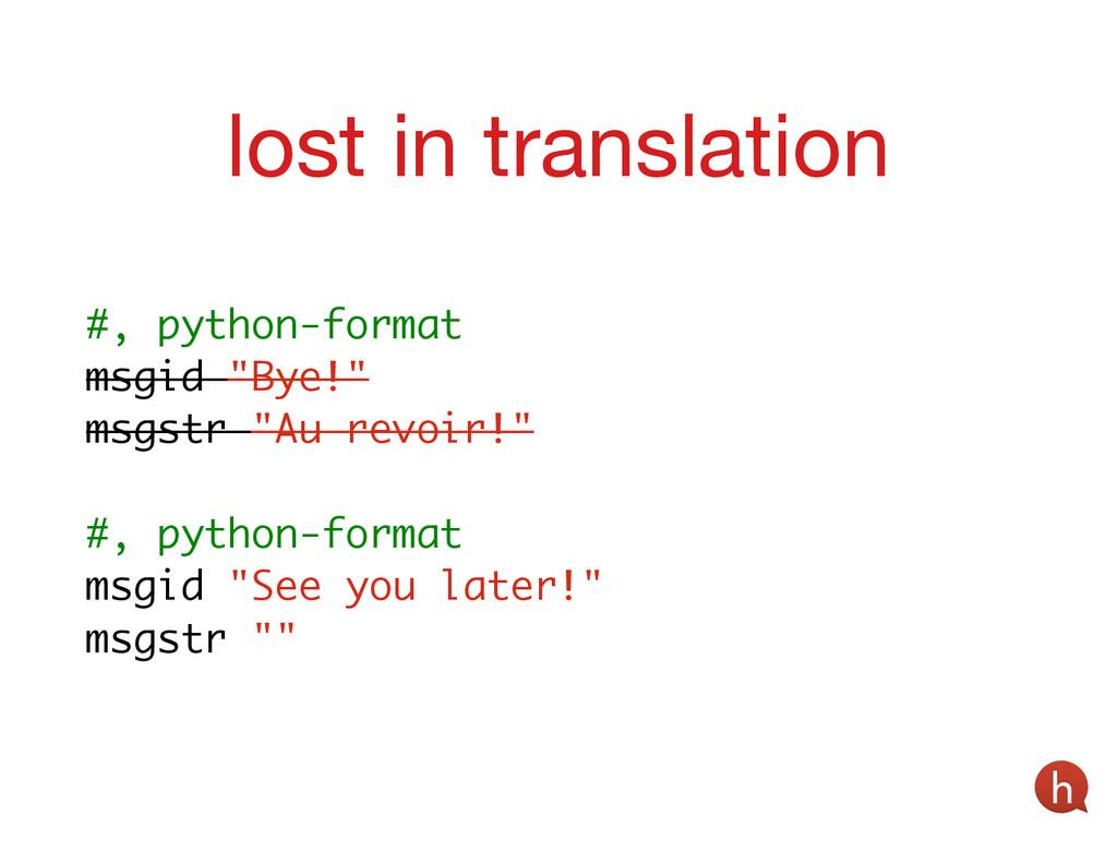 "! #, python-format msgid ""Bye!"" msgstr ""Au revo..."