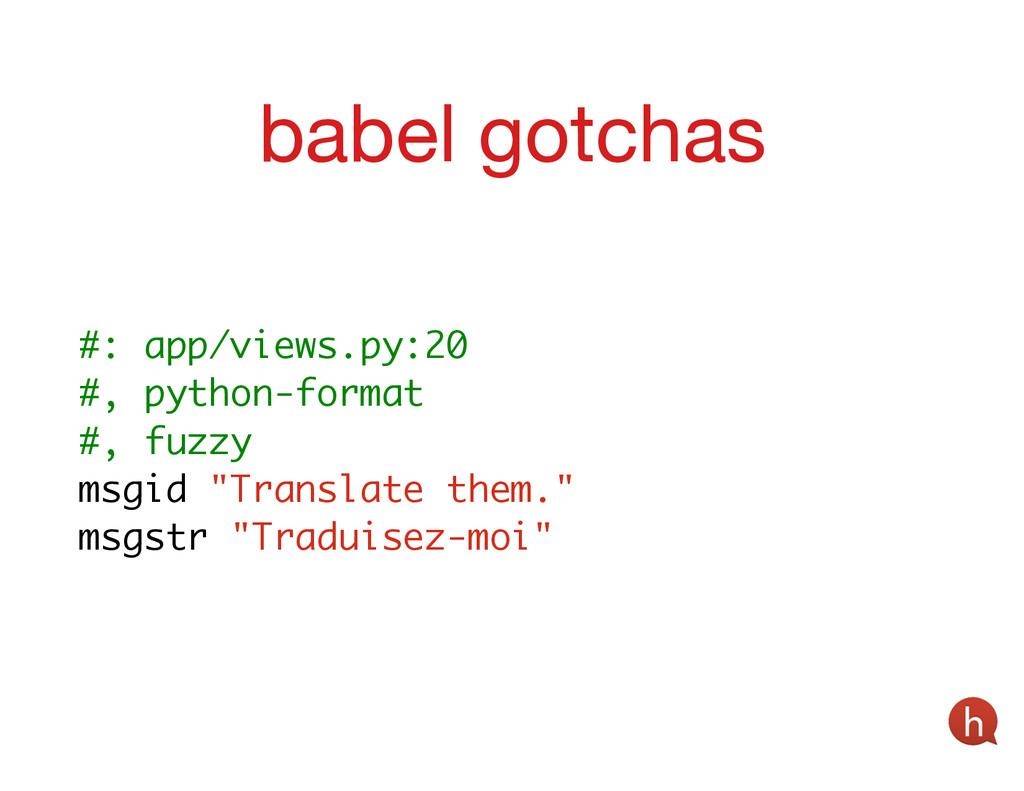 babel gotchas #: app/views.py:20 #, python-form...