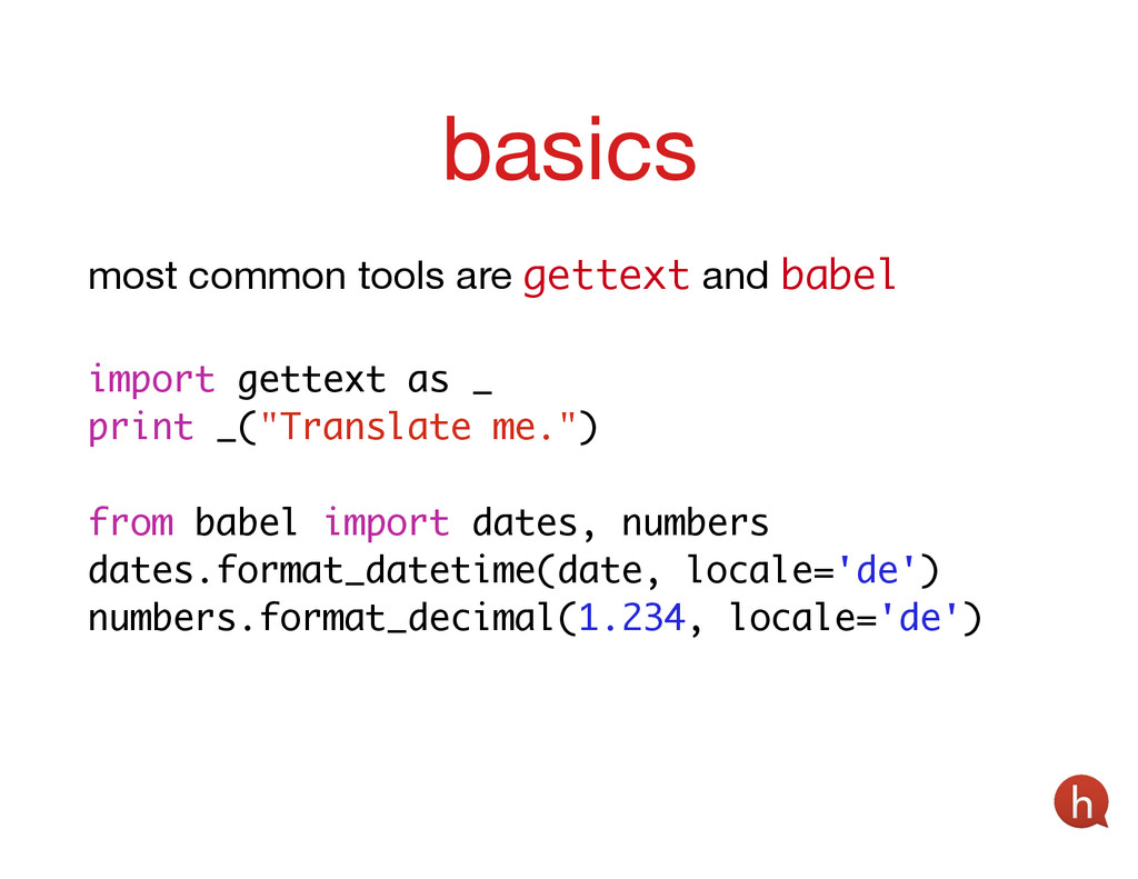 most common tools are gettext and babel ! impor...