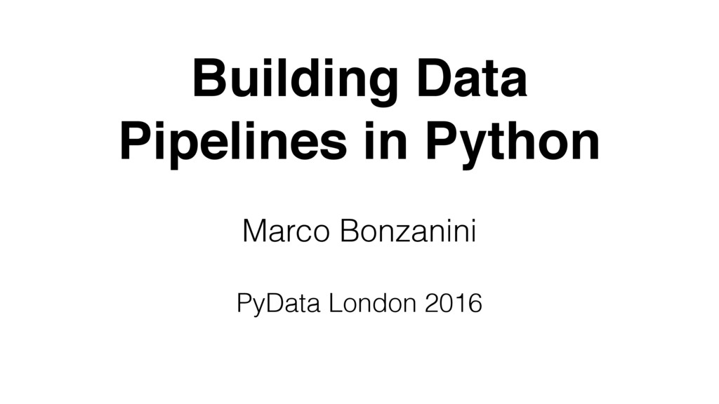 Building Data Pipelines in Python Marco Bonzani...