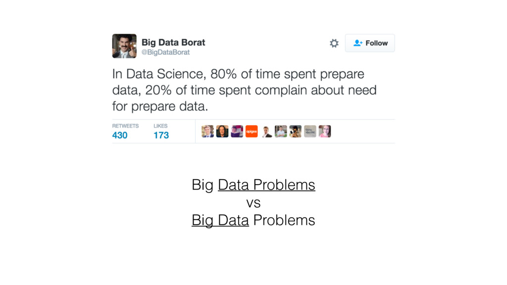 Big Data Problems vs Big Data Problems