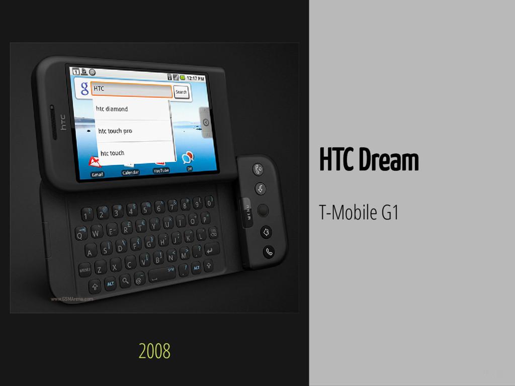 2008 28 / 66 HTC Dream T-Mobile G1