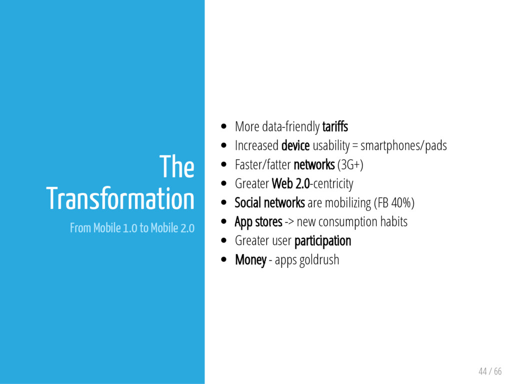 44 / 66 The Transformation From Mobile 1.0 to M...