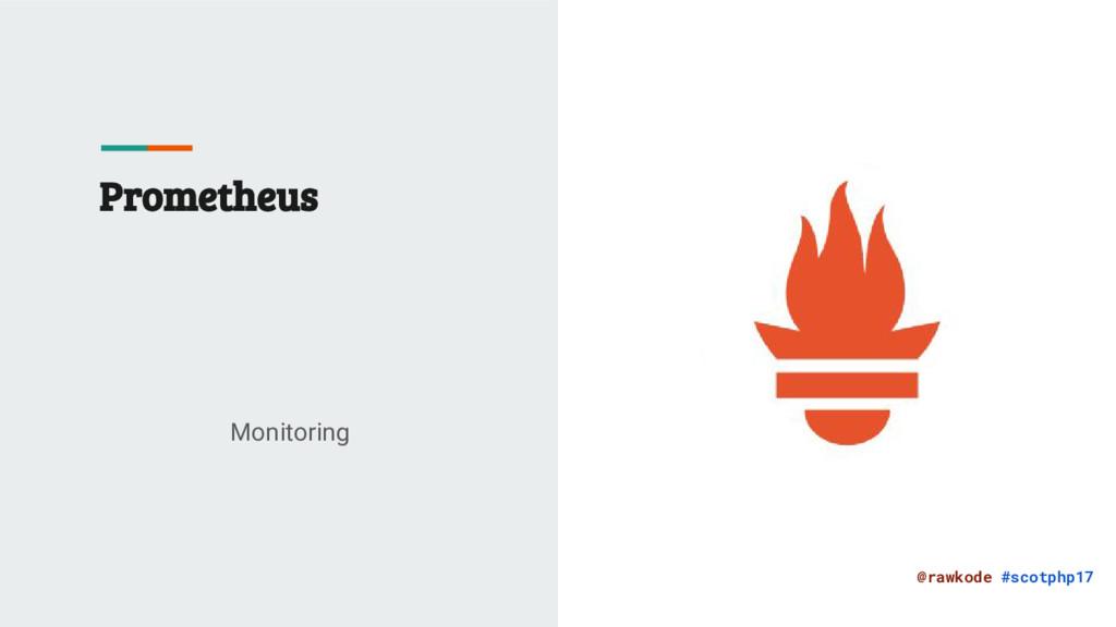@rawkode #scotphp17 Prometheus Monitoring