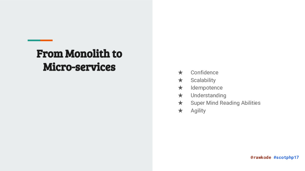 @rawkode #scotphp17 From Monolith to Micro-serv...