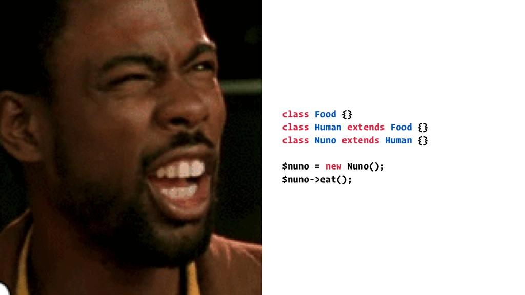 class Food {} class Human extends Food {} class...