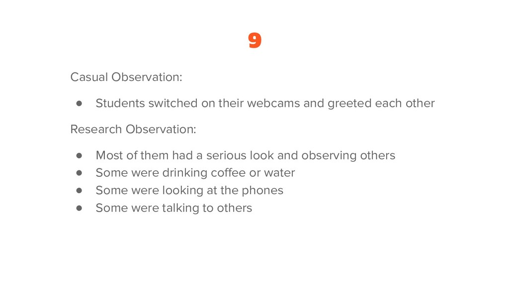 9 Casual Observation: ● Students switched on th...
