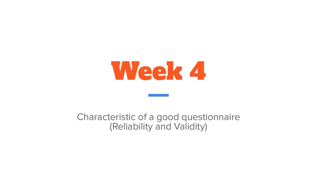 Week 4 Characteristic of a good questionnaire (...