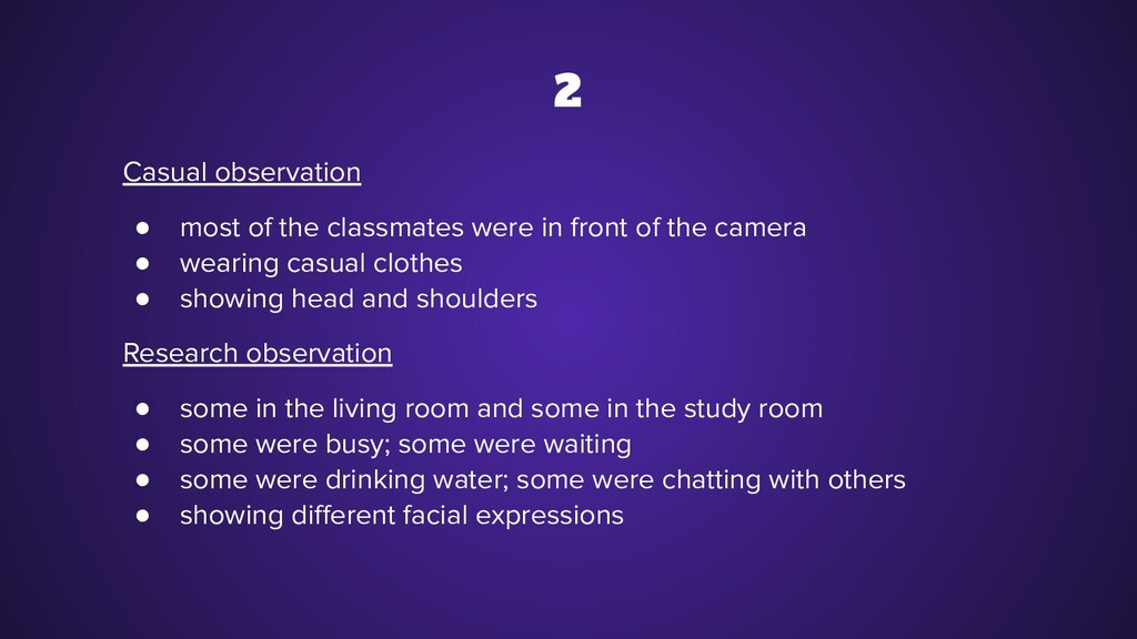 2 Casual observation ● most of the classmates w...