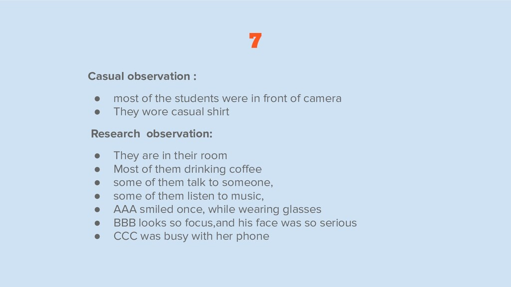 7 Casual observation : ● most of the students w...