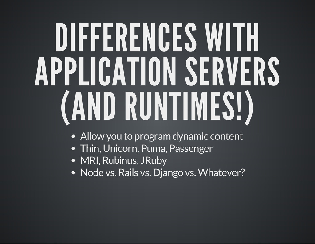 DIFFERENCES WITH APPLICATION SERVERS (AND RUNTI...