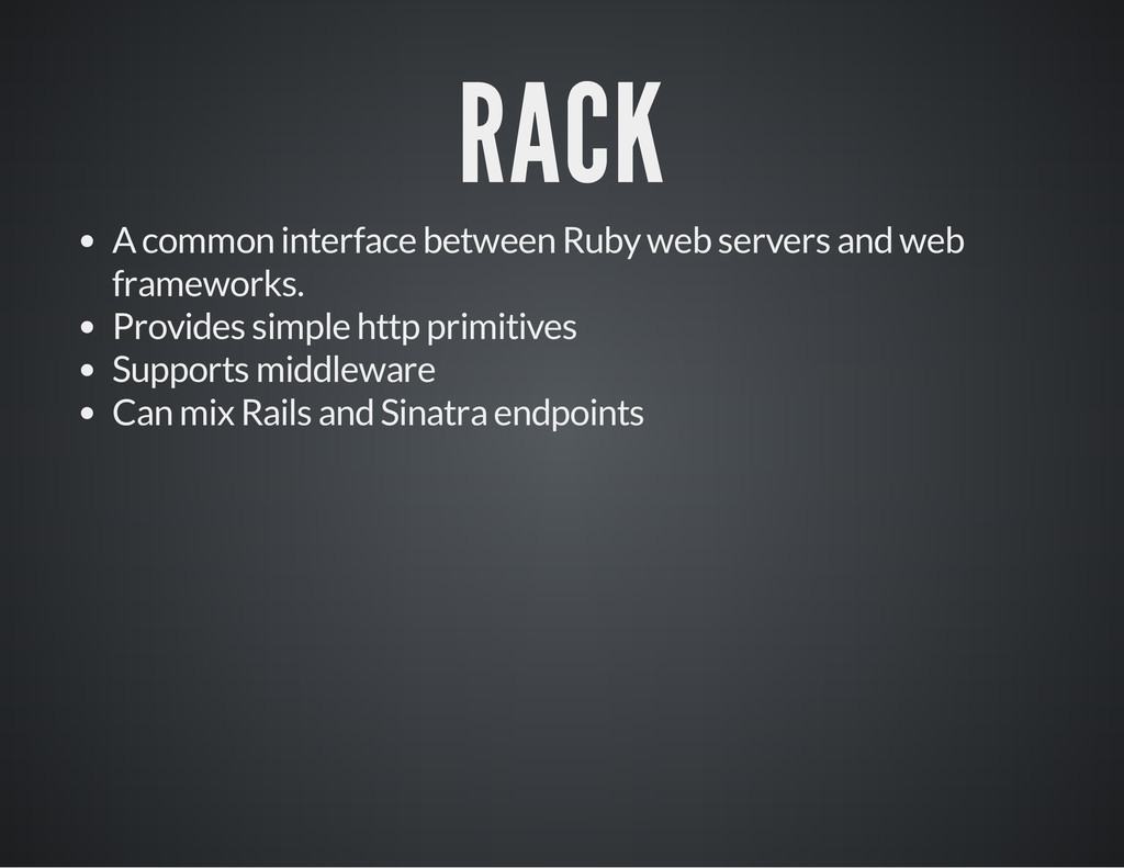 RACK A common interface between Ruby web server...