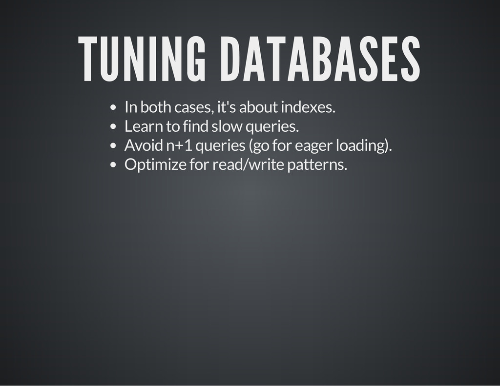 TUNING DATABASES In both cases, it's about inde...
