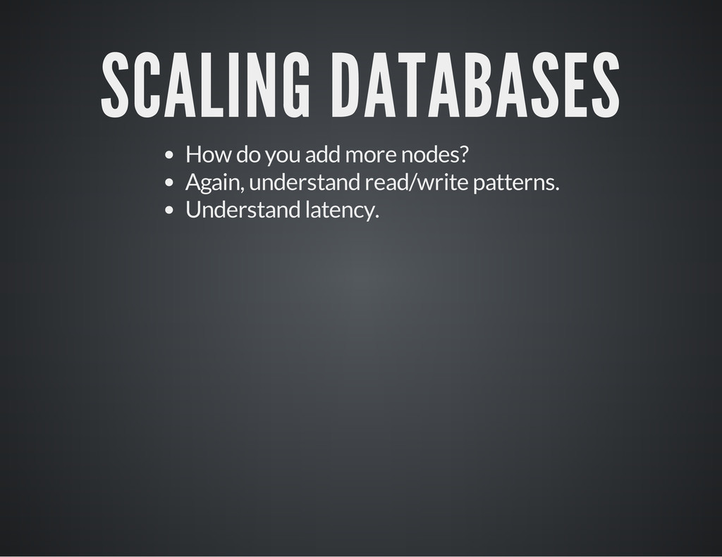 SCALING DATABASES How do you add more nodes? Ag...