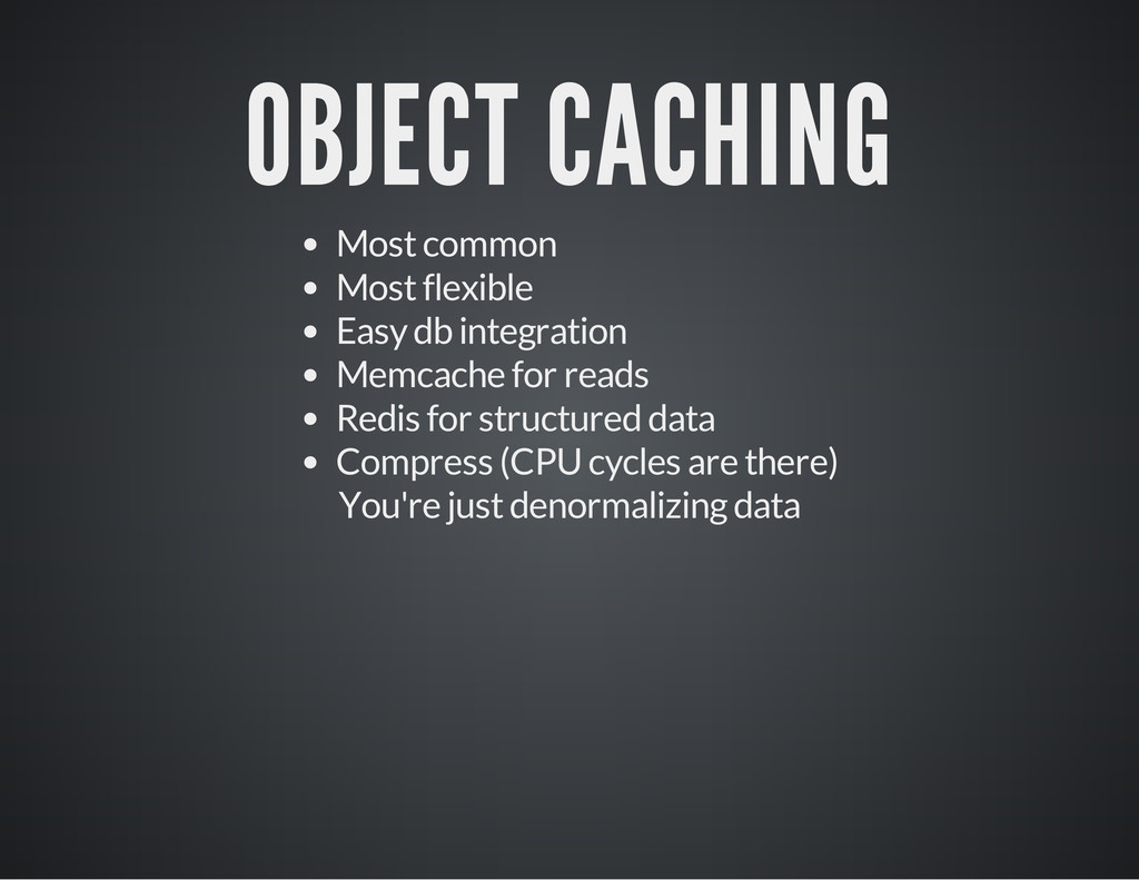 OBJECT CACHING Most common Most flexible Easy d...
