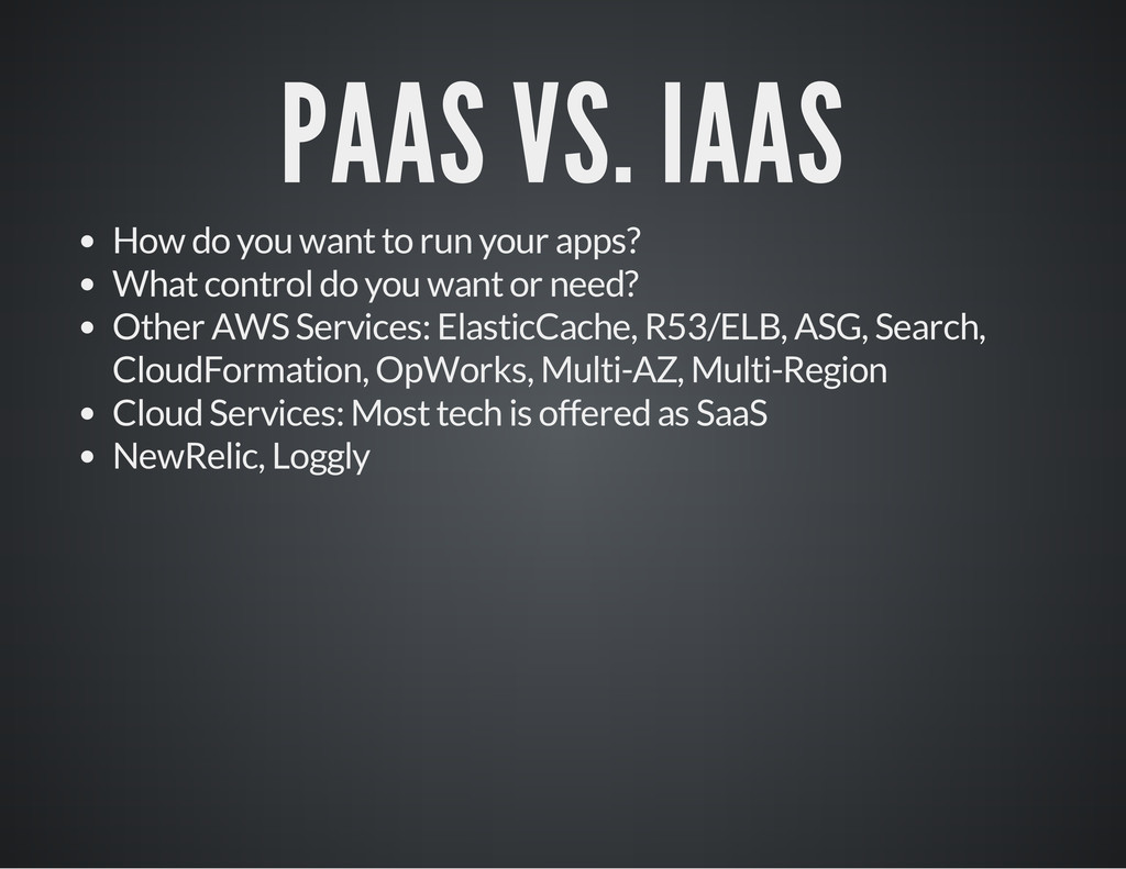 PAAS VS. IAAS How do you want to run your apps?...