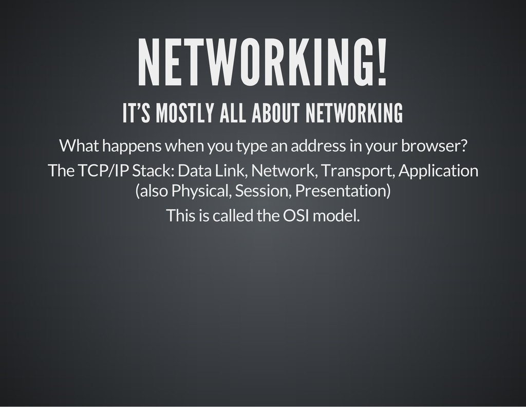 NETWORKING! IT'S MOSTLY ALL ABOUT NETWORKING Wh...