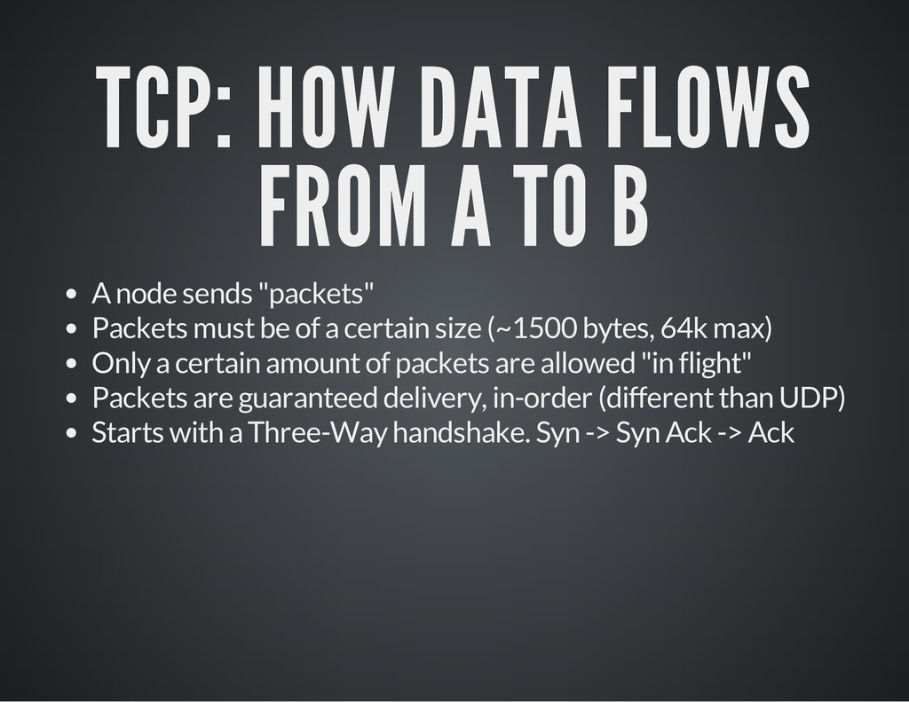 "TCP: HOW DATA FLOWS FROM A TO B A node sends ""p..."