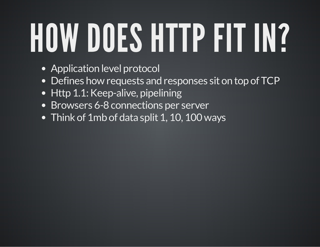 HOW DOES HTTP FIT IN? Application level protoco...