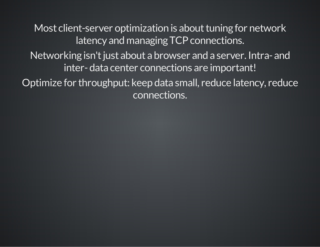 Most client-server optimization is about tuning...