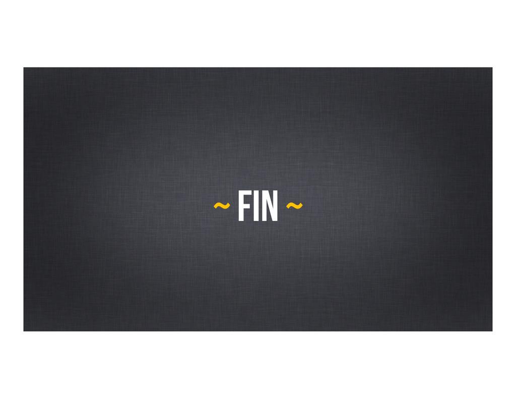 ~ fin ~