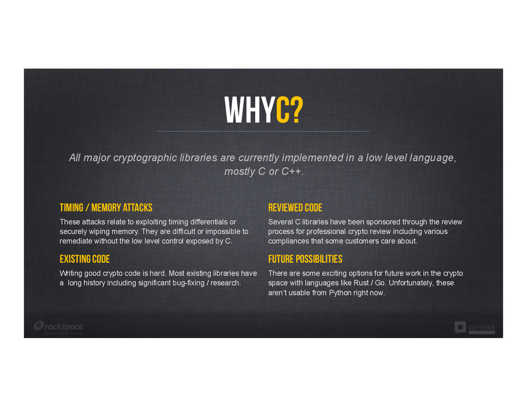 WHyc? All major cryptographic libraries are cur...