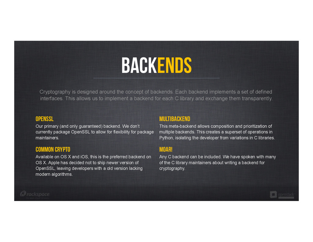 Backends OpenSSL Our primary (and only guarante...
