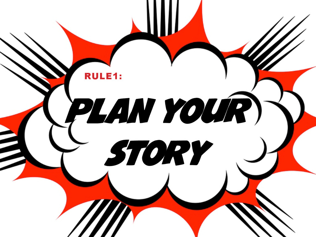 PLAN YOUR STORY RULE1: