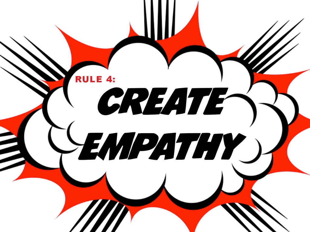 CREATE EMPATHY RULE 4: