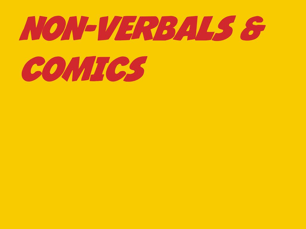 NON-VERBALS & COMICS