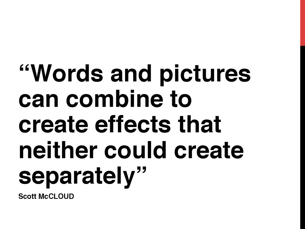 """""""Words and pictures can combine to create effec..."""
