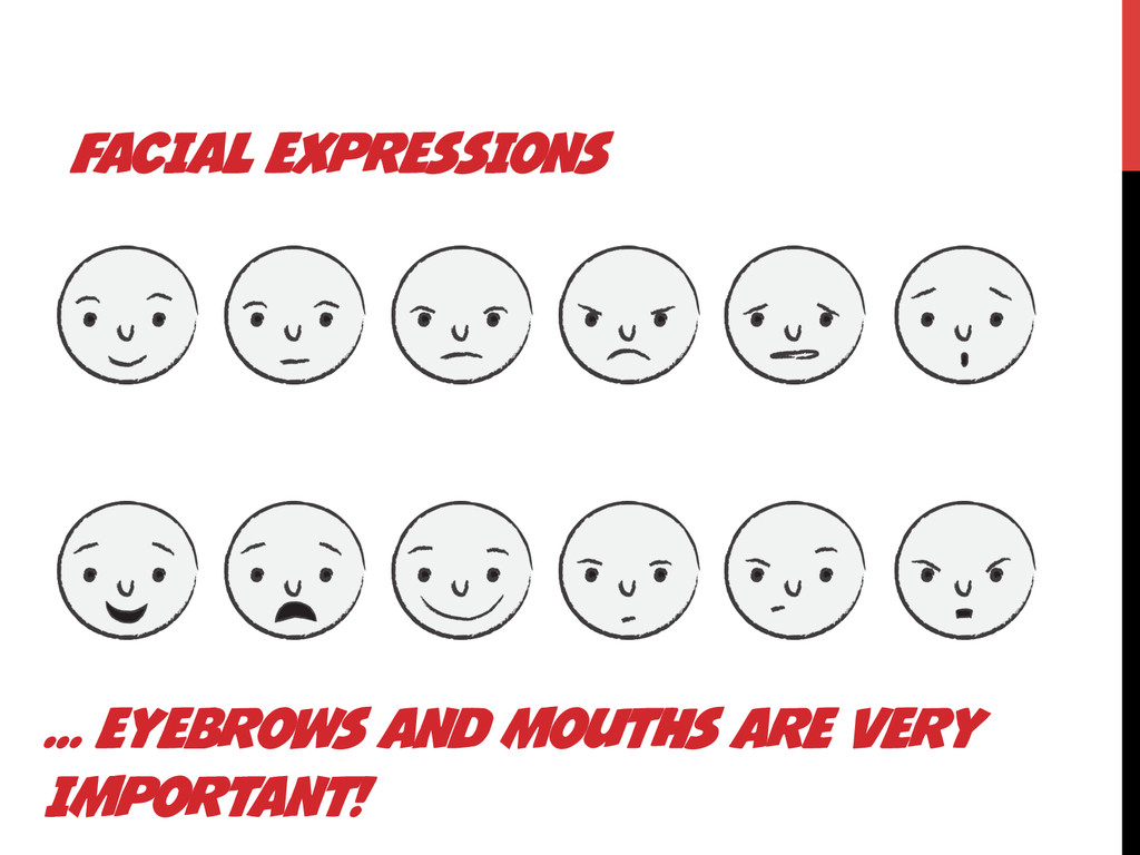 FACIAL EXPRESSIONS … EYEBROWS AND MOUTHS ARE VE...