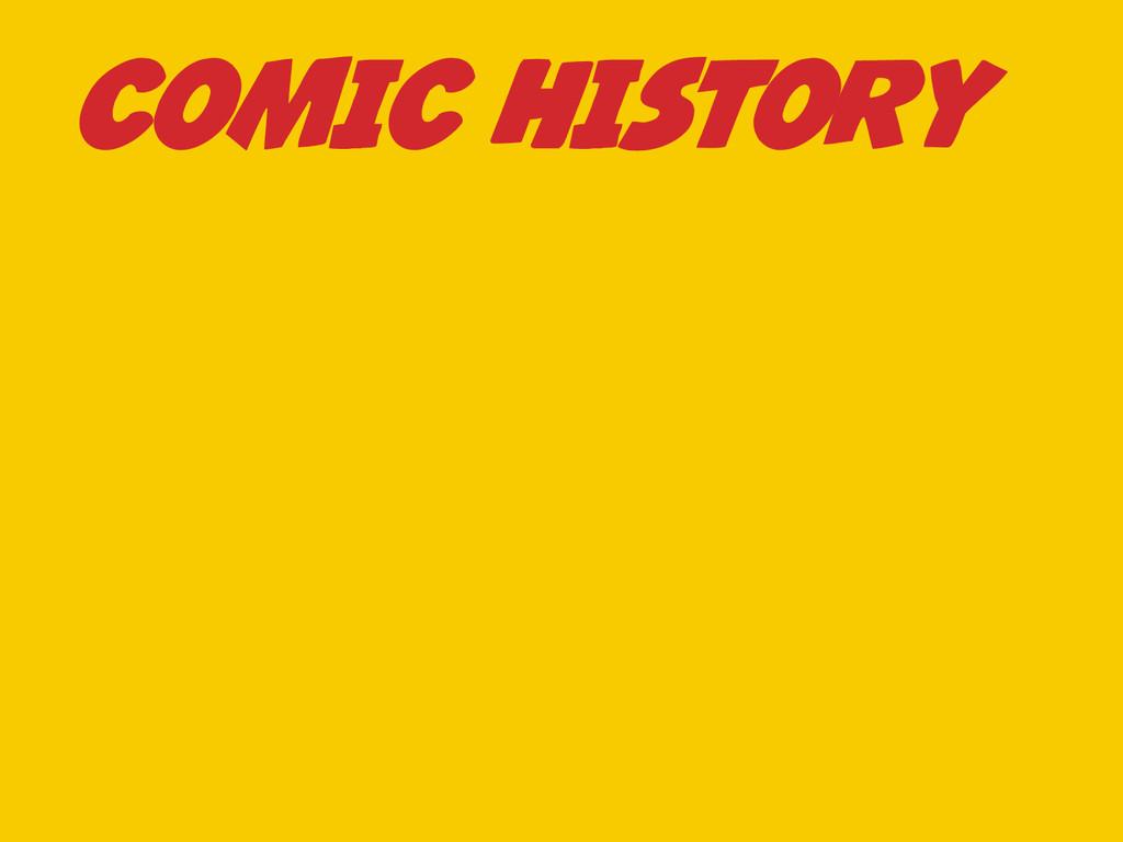 COMIC HISTORY